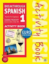 Breakthrough Spanish 1: Activity Book : Euro Edition / Sandra Truscott