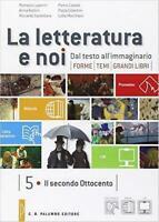 La letteratura e noi Vol 5+6 Luperini/Baldini PALUMBO cod:9788860178244 (3 tomi)