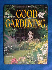 Better Homes and Gardens - THE SECRETS OF GOOD GARDENING