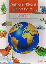 La Terre * Questions Réponses * 6 /9 ans * NATHAN * Géographie * album gd format