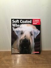 Soft Coated Wheaten Terriers Complete Pet Owner's Manual Terriers 2000, Pb