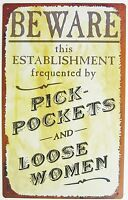 Beware Pick Pockets and Loose Women TIN SIGN funny metal vtg bar retro decor OHW