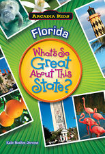 Florida: What's So Great About This State? [Arcadia Kids] [FL]