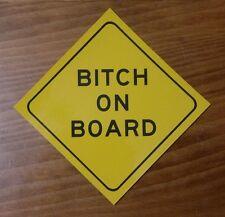 Funny bumper sticker - Bitch on board