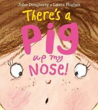 There's a Pig up my Nose! by Dougherty, John | Paperback Book | 9781405277167 |