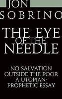 The Eye of the Needle by Jon Sobrino (Paperback, 2008)