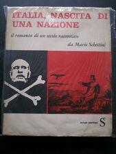 ITALIA NASCITA DI UNA NAZIONE. IL ROMANZO...- MARIO SCHETTINI- SUGAR 19?- A8