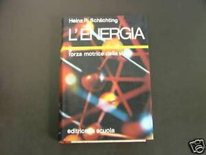 SCHLICHTING P. HEINZ* L'ENERGIA - LA SCUOLA.1975