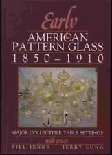 Early American Pattern Glass 1850-1910: Major Collectible Table Settings With…