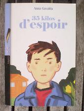 Livre  Roman Jeunesse * 35 KILOS D'ESPOIR * de ANNA GAVALDA !