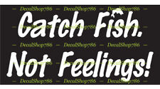 Catch Fish. Not Feelings! - Fishing Quote - Vinyl Die-Cut Peel N' Stick Decals