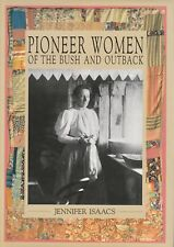PIONEER WOMEN OF THE BUSH AND OUTBACK Jennifer Isaacs **GOOD COPY**