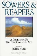 Sowers & Reapers: A Companion to the Four Gospels & Acts Parr, John Tu