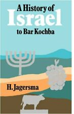 A History of Israel to Bar Kochba By H. Jagersma