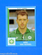 FOOTBALL 2000 BELGIO Panini-Figurina -Sticker n. 256 - VAN KESSEL - LOMMEL -New