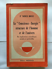 CONSCIENCE ENERGIE STRUCTURE HOMME UNIVERS 1978 BROSSE IMPLICATION SCIENTIFIQUE