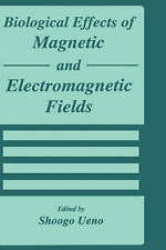 Biological Effects of Magnetic and Electromagnetic Fields (Advances in Experime