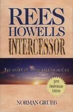 Rees Howells : Intercessor - Norman Grubb