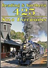 READING & NORTHERN 425 SOLO EXCURSIONS STEAM TRAIN VIDEOS NEW DVD VIDEO