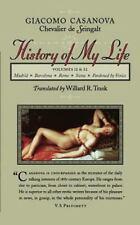 History of My Life: By Casanova, Giacomo Chevalier de Seingalt
