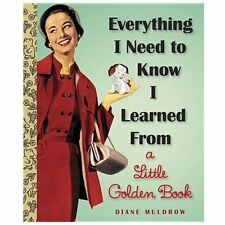 EVERYTHING I NEED TO KNOW I LEARNED FROM A LITTLE GOLDEN BOOK (FOR ADULTS) HB