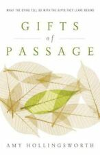 NEW - Gifts of Passage: What the Dying Tell Us with the Gifts They Leave Behind