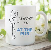 Funny Novelty Mug Rather Be At The Pub Husband Boyfriend Gift Present  WSDMUG832