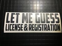 Let Me Guess License And Registration Sticker | JDM Stance Lowered Decal