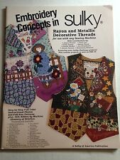 BRAND NEW EMBROIDERY CONCEPTS BOOK BY SULKY *SEWING, QUILTING, ARTS & CRAFTS*