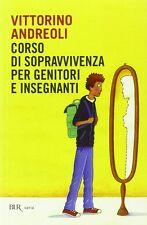 Corso di sopravvivenza per genitori e insegnanti - V. Andreoli - Libro Nuovo!