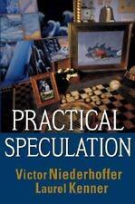 Practical Speculation by Victor Niederhoffer and Laurel Kenner (2003, Hardcover)