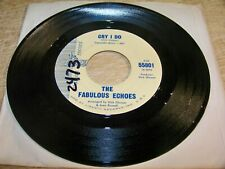 The Fabulous Echoes 45 - Cry I Do - Liberty 55801  promo (Honk Kong group)
