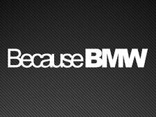 Because BMW Funny Car Sticker Vinyl Decal E36 E46 M