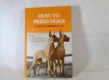 How To Breed Dogs Book 1978 VGC - Leon E. Whitney D.V.M.