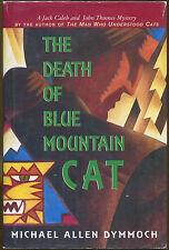 The Death of the Blue Mountain Cat by Michael Allen Dymmoch-1st Ed./DJ-1996