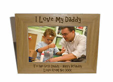 I Love My Daddy Wooden Photo Frame 6x4 - Personalise this frame - Free Engraving
