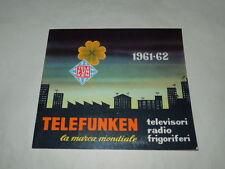 PUBBLICITA' -'TELEFUNKEN'CATALOGO TELEVISORI RADIO FRIGORIFERI ANNO 1961/62 RARO
