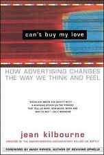 Can't Buy My Love: How Advertising Changes the Way We Think and Feel - Acceptabl