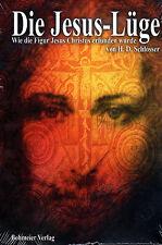 DIE JESUS-LÜGE - Wie die Figur Jesus Christus erfunden wurde H.D. Schlosser BUCH