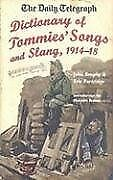 The Daily Telegraph - Dictionary of Tommies' Song and Slang 1914-18 By John Bro