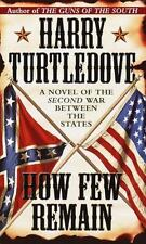 Southern Victory Ser.: How Few Remain by Harry Turtledove (1998, Mass Market)