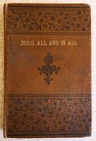Jesus All and in All by C. R. Howell Sixth Edition Undated - Late 1800's - Rare