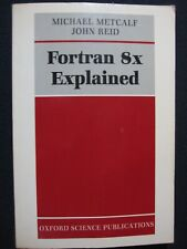Fortran 8x Explained Metcalf, Michael