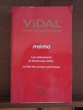 Vidal 2005 mémo;les médicaments du Dictionnaire VIDAL