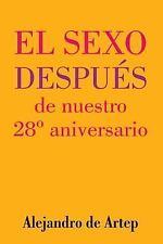 Sex after Our 28th Anniversary (Spanish Edition) - el Sexo Después de Nuestro...