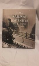 Lost Railways Journeys from around the world hard back new