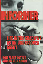 INFORMER: LIFE IN THE SHADOWS AS AN UNDERCOVER AGENT.