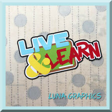 LIVE & LEARN TITLE SCHOOL  EMBELLISHMENT card toppers scrapbooking