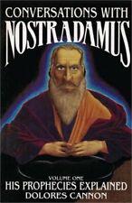 Conversations with Nostradamus: His Prophecies Explained (Paperback or Softback)