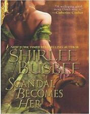 Scandal Becomes Her by Shirlee Busbee (2009, Paperback)